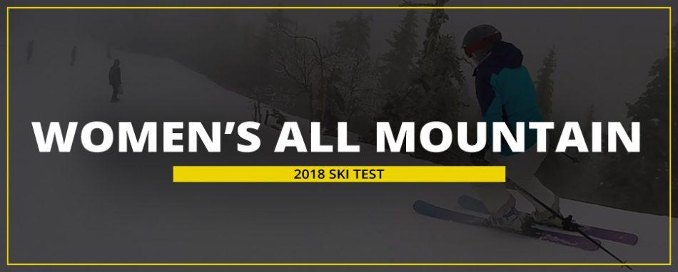 Skiessentials.com 2018 Ski Test: Women's All Mountain Skis